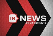IR NEWS del 23 Luglio 2015