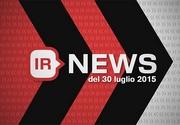IR NEWS del 30 Luglio 2015