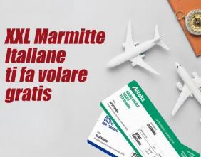 XXL Marmitte Italiane  ti fa volare gratis